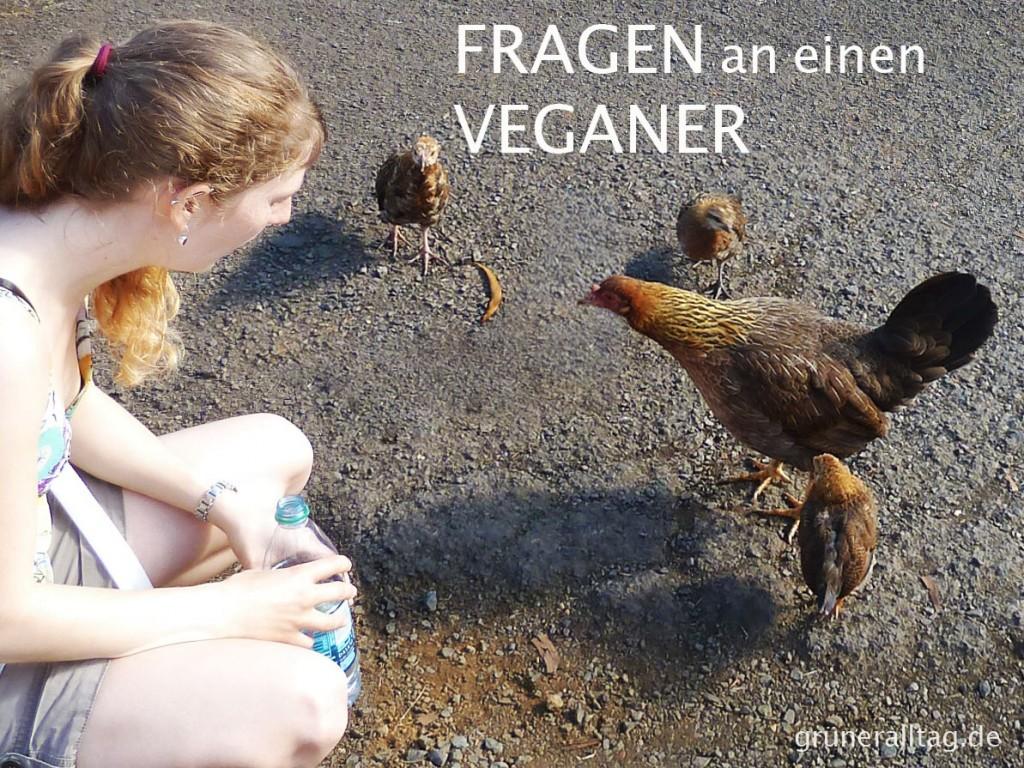 Fragen an einen Veganer - Teil 1